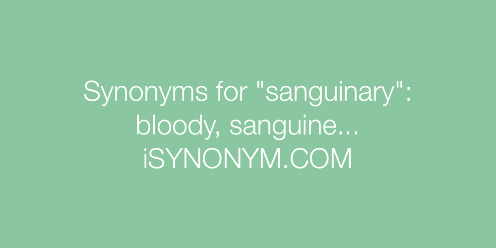 Synonyms sanguinary