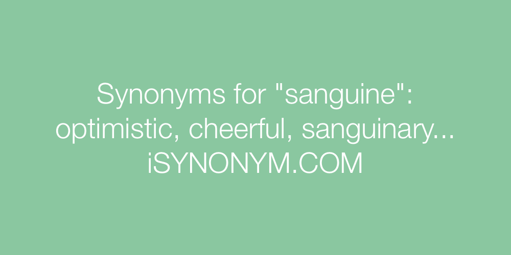 Synonyms sanguine