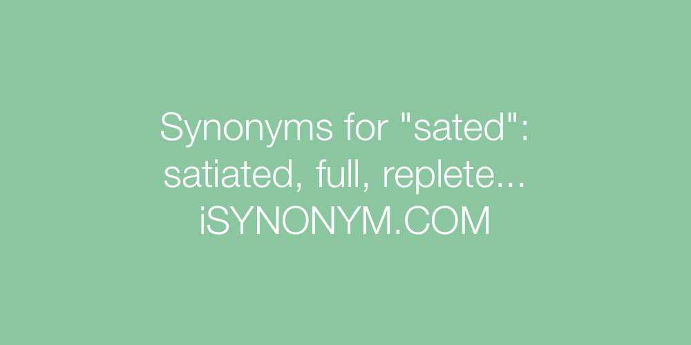 Synonyms sated