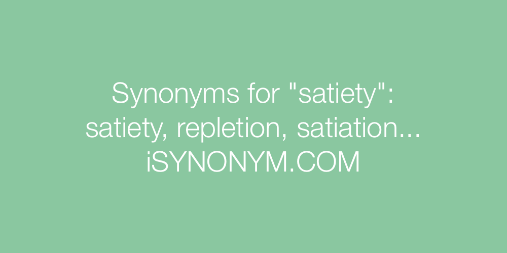 Synonyms satiety