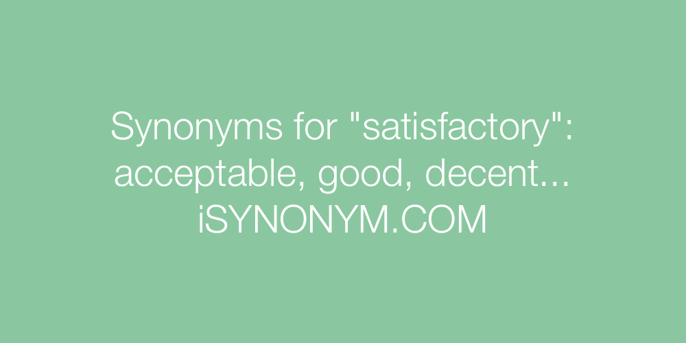 Synonyms satisfactory