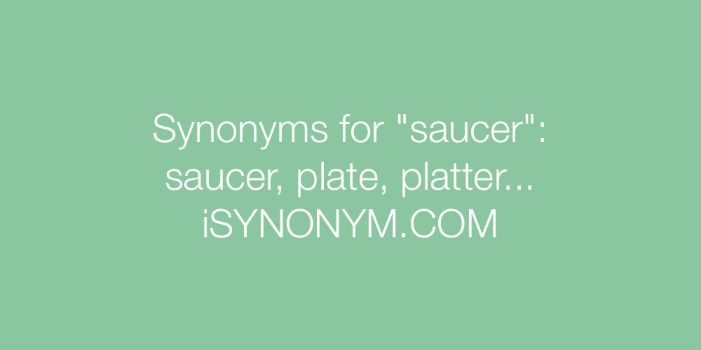 Synonyms saucer