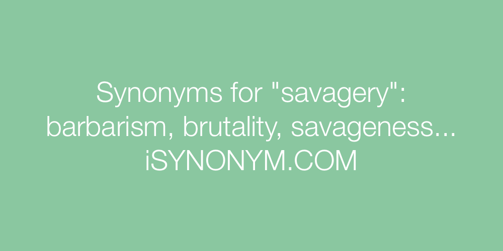 Synonyms savagery