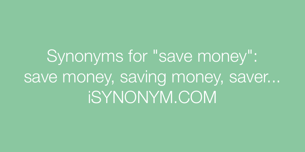 Synonyms save money