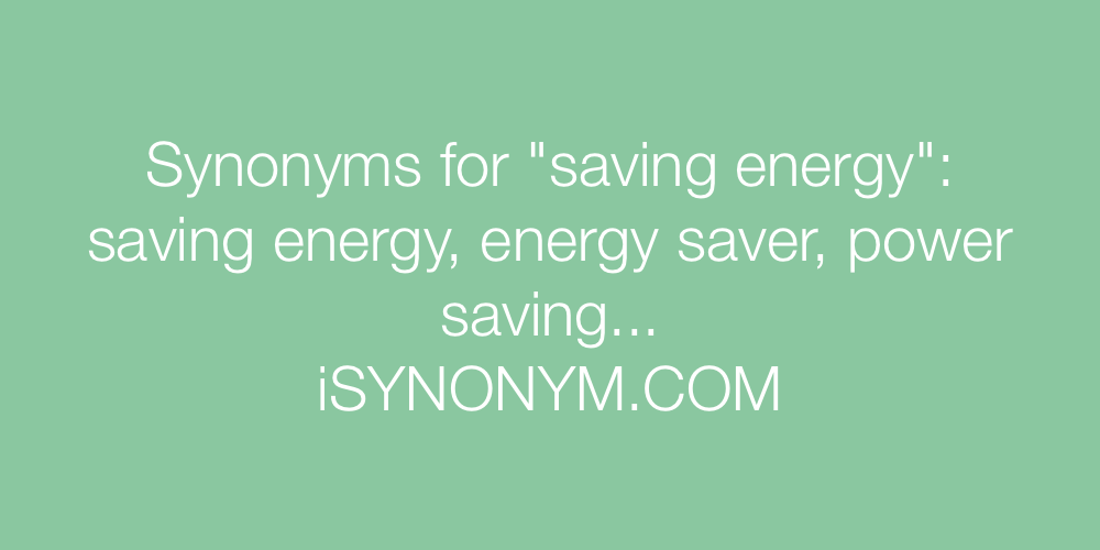 Synonyms saving energy