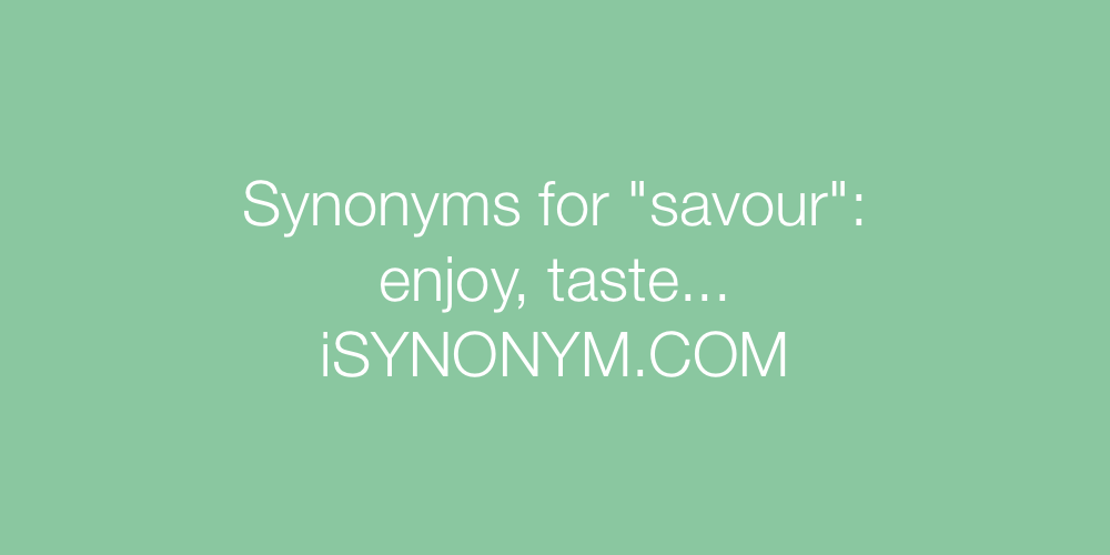 Synonyms savour