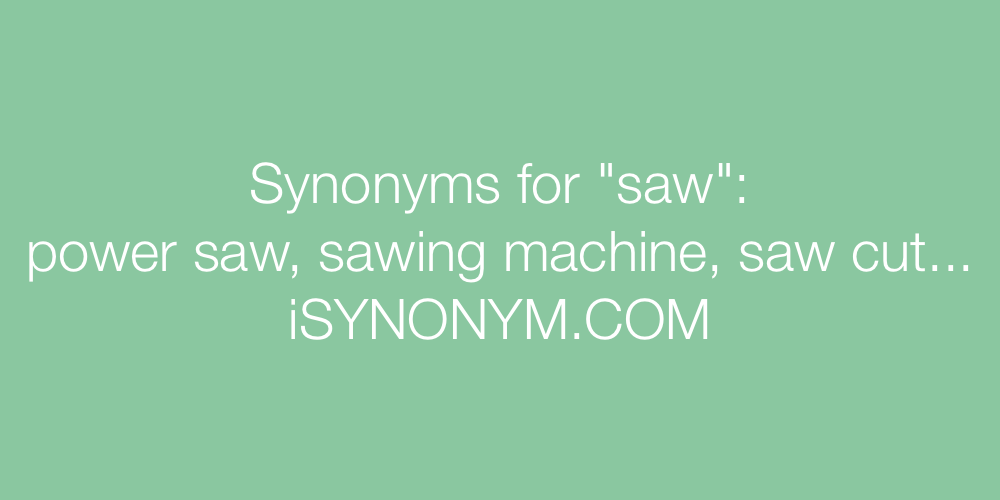 Synonyms saw