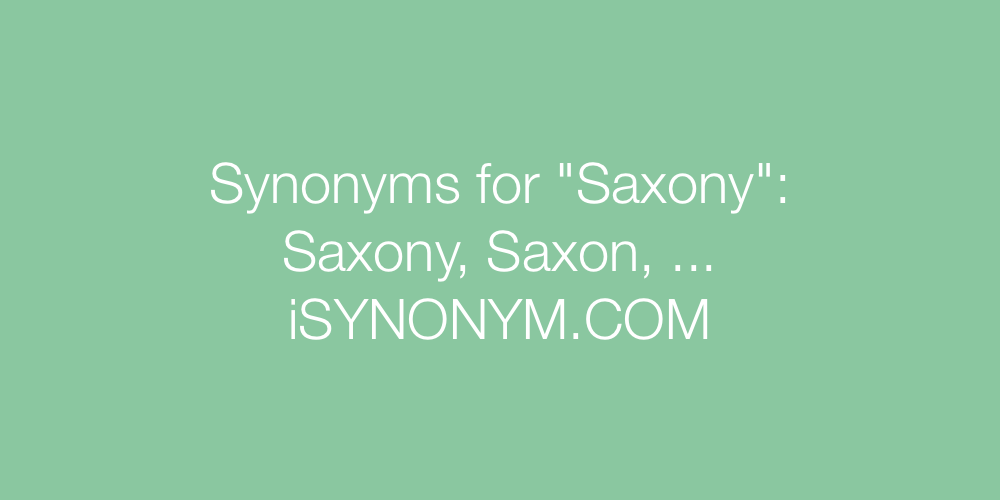 Synonyms Saxony