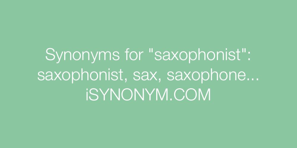 Synonyms saxophonist