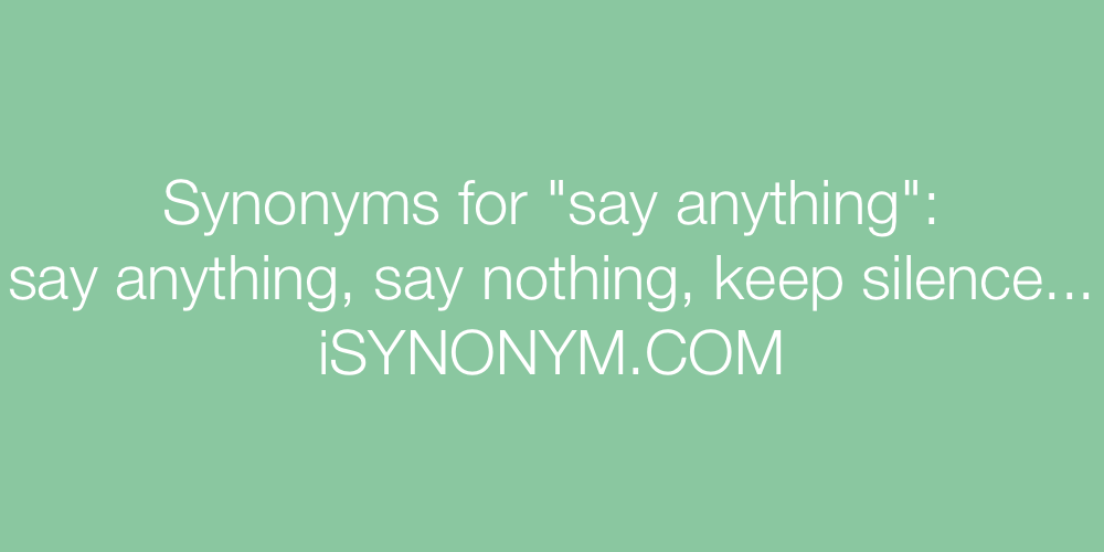 Synonyms say anything