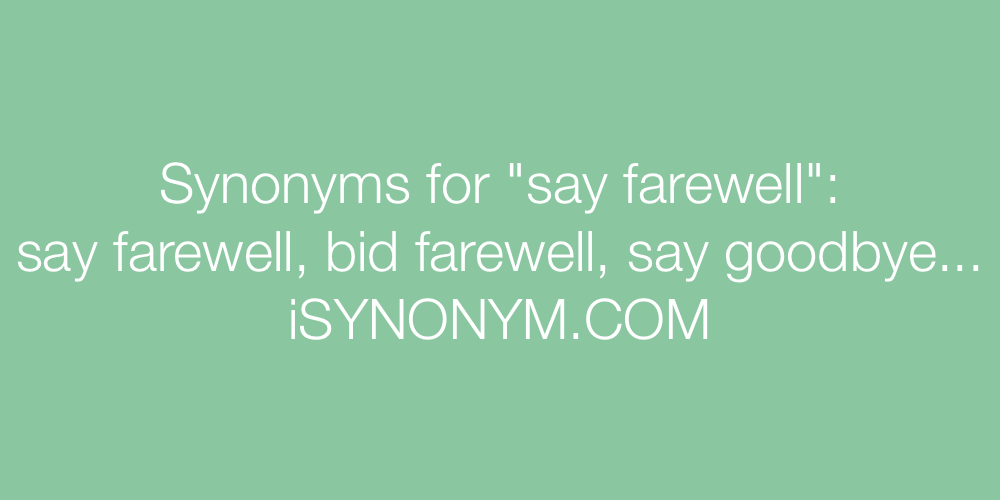 Synonyms say farewell