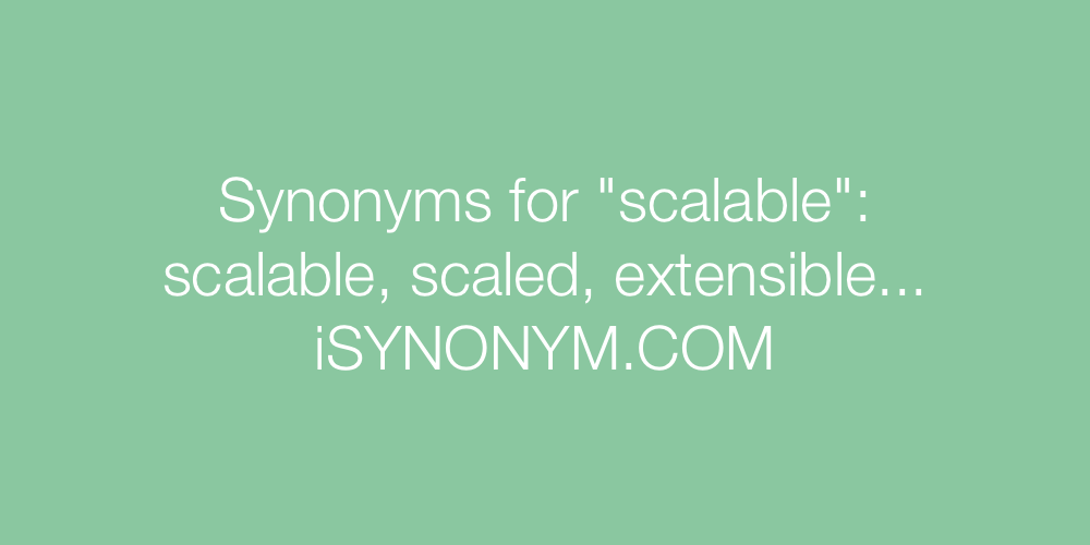 Synonyms scalable