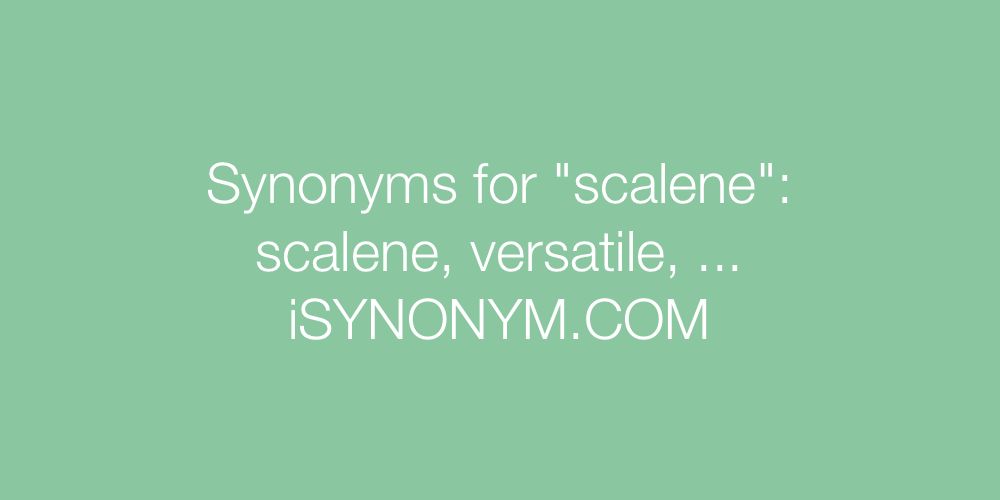Synonyms scalene