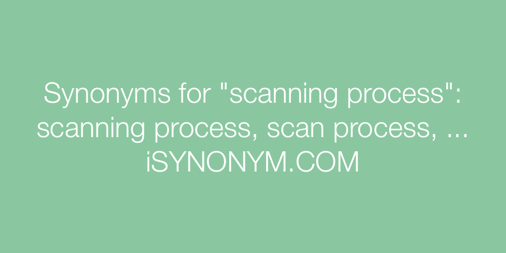 Synonyms scanning process