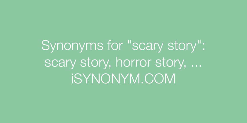 Synonyms scary story