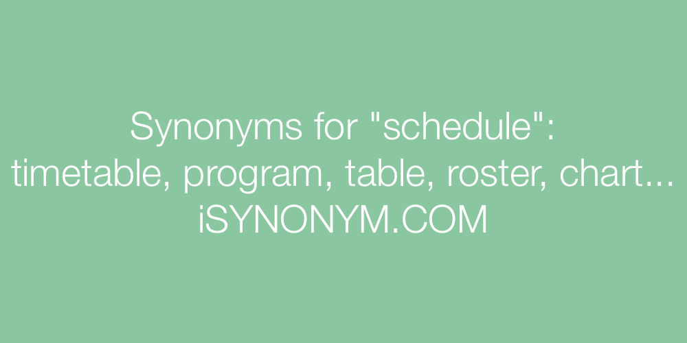 Synonyms schedule