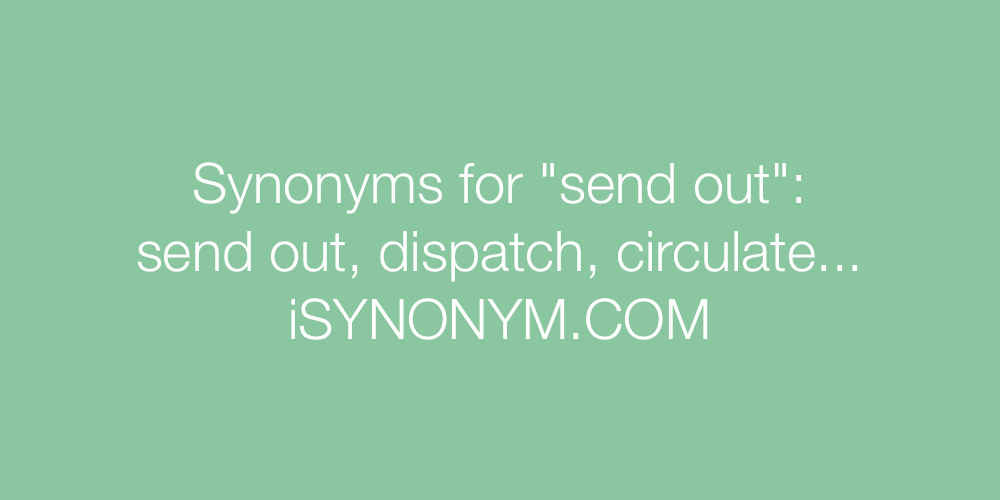Synonyms send out