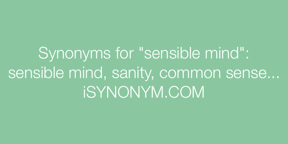 Synonyms sensible mind