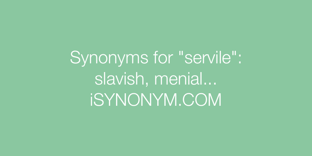 Synonyms servile