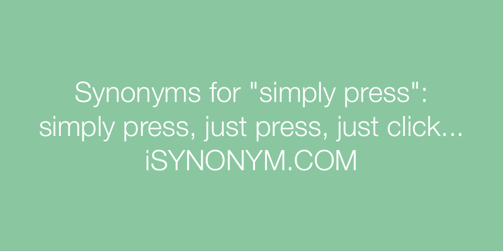 Synonyms simply press
