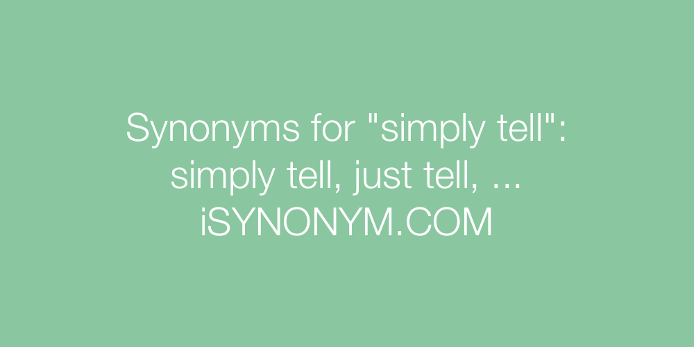 Synonyms simply tell