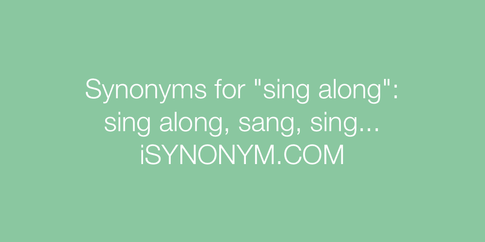 Synonyms sing along