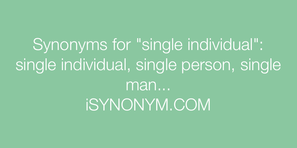 Synonyms single individual