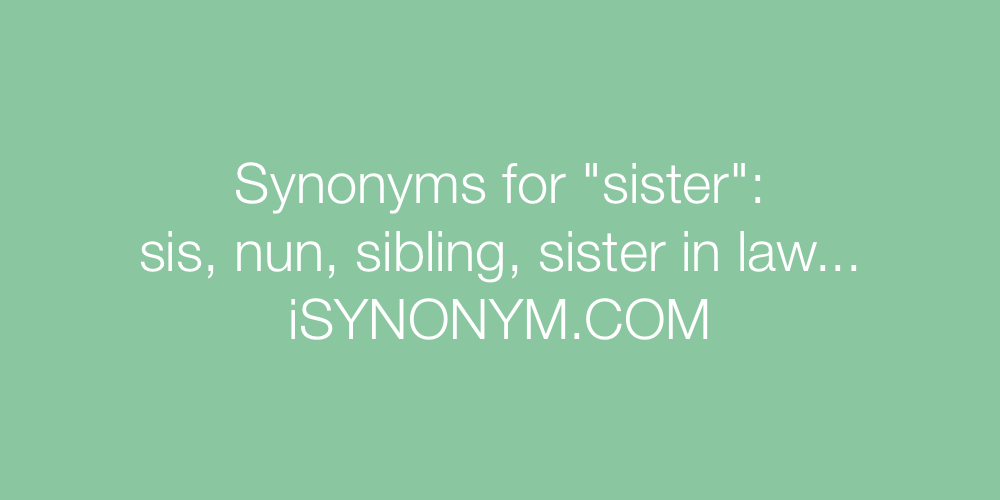 Synonyms sister