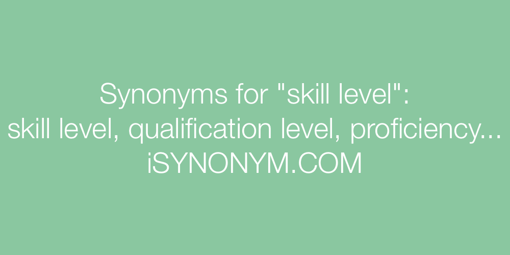 Synonyms skill level