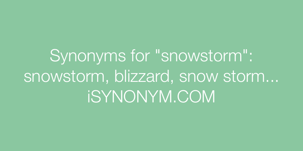 synonyms for snowstorm snowstorm synonyms isynonym com