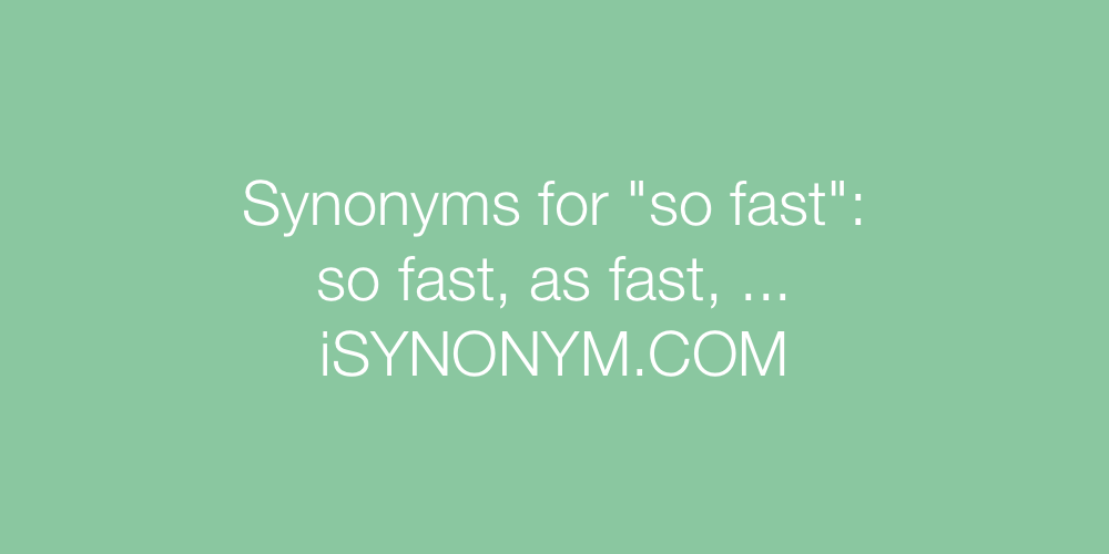 Synonyms so fast