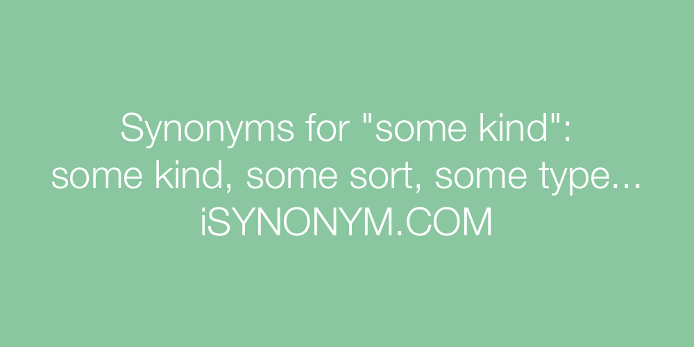 Synonyms some kind