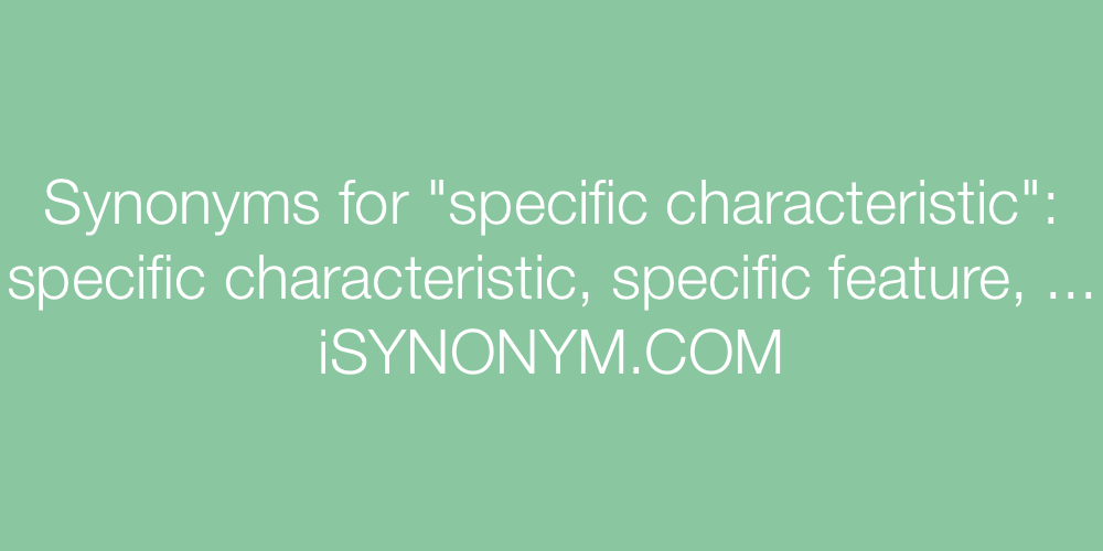 Synonyms specific characteristic