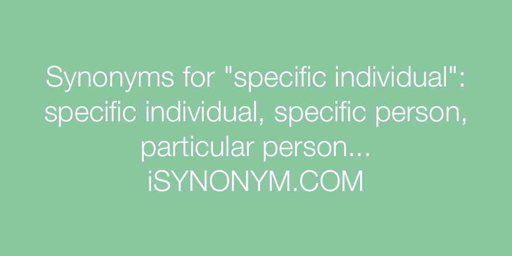 Synonyms specific individual