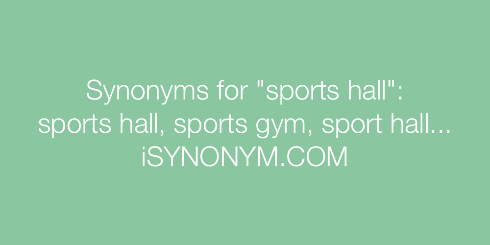 Synonyms sports hall