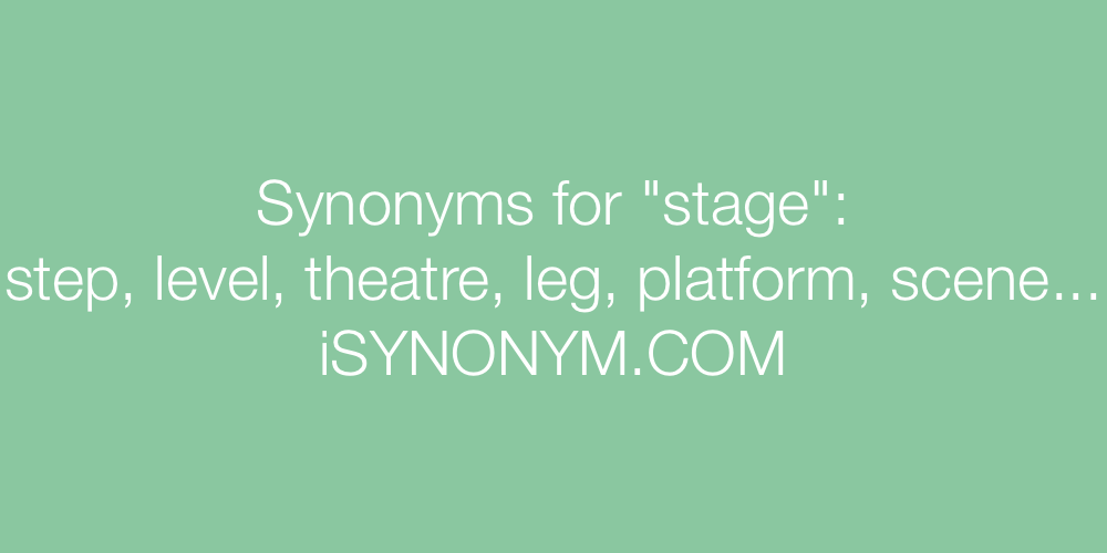 Synonyms stage