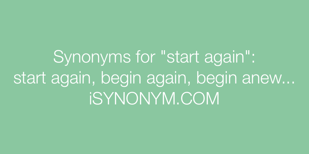 Synonyms start again
