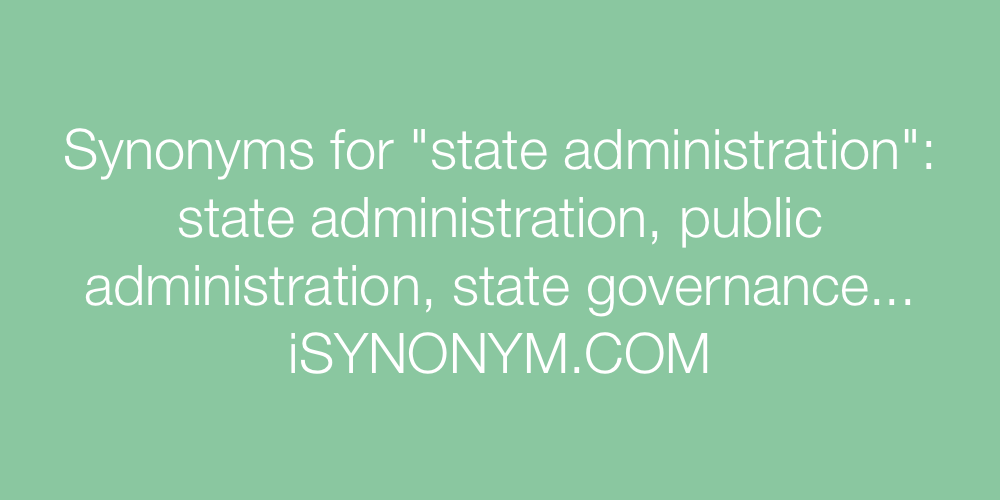 Synonyms state administration