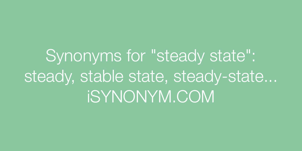 Synonyms steady state