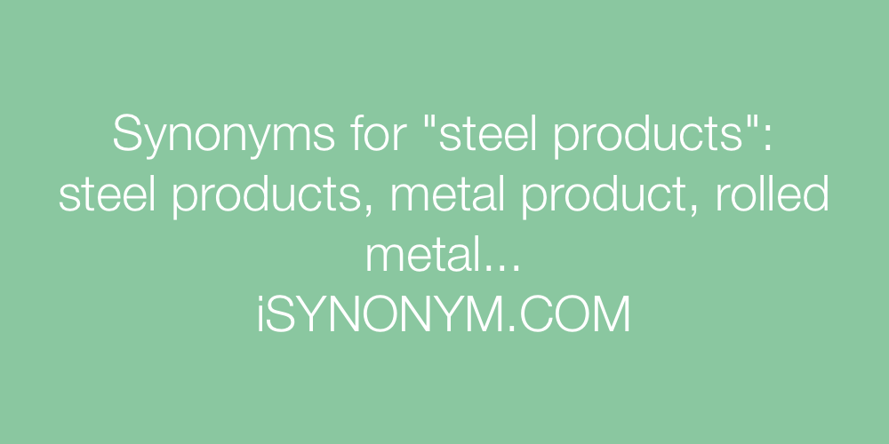 Synonyms steel products