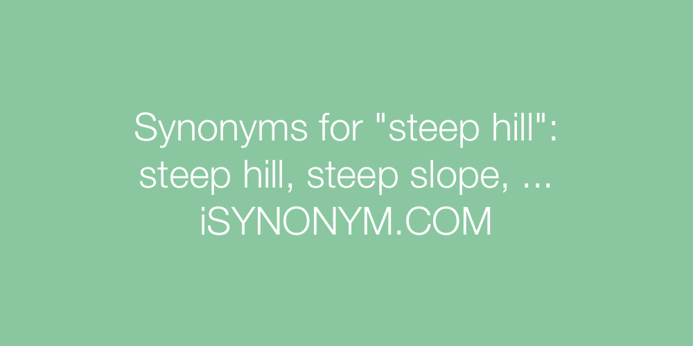 Synonyms steep hill