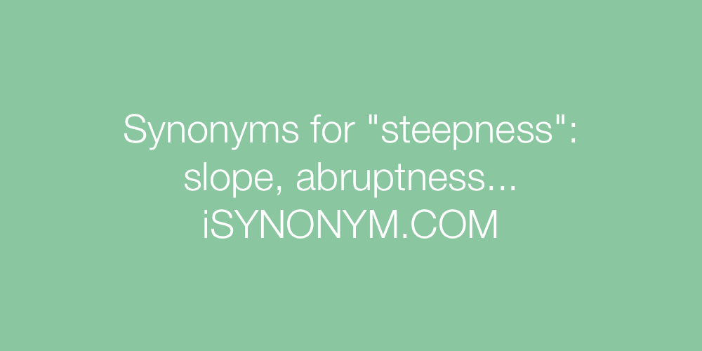 Synonyms steepness