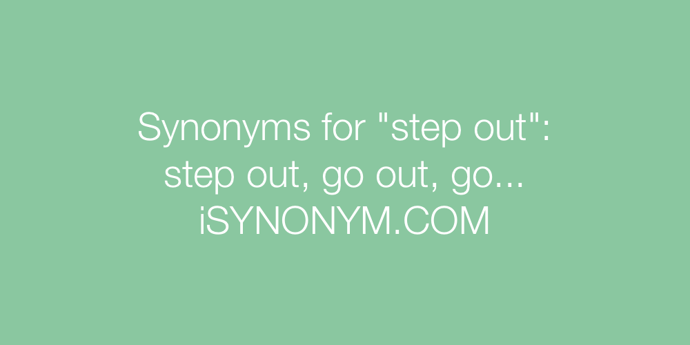 Synonyms step out
