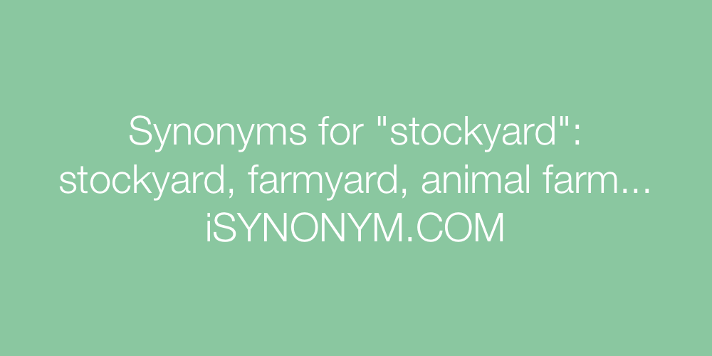 Synonyms stockyard
