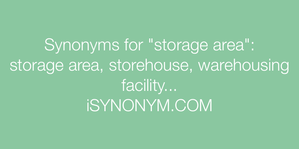 Synonyms storage area