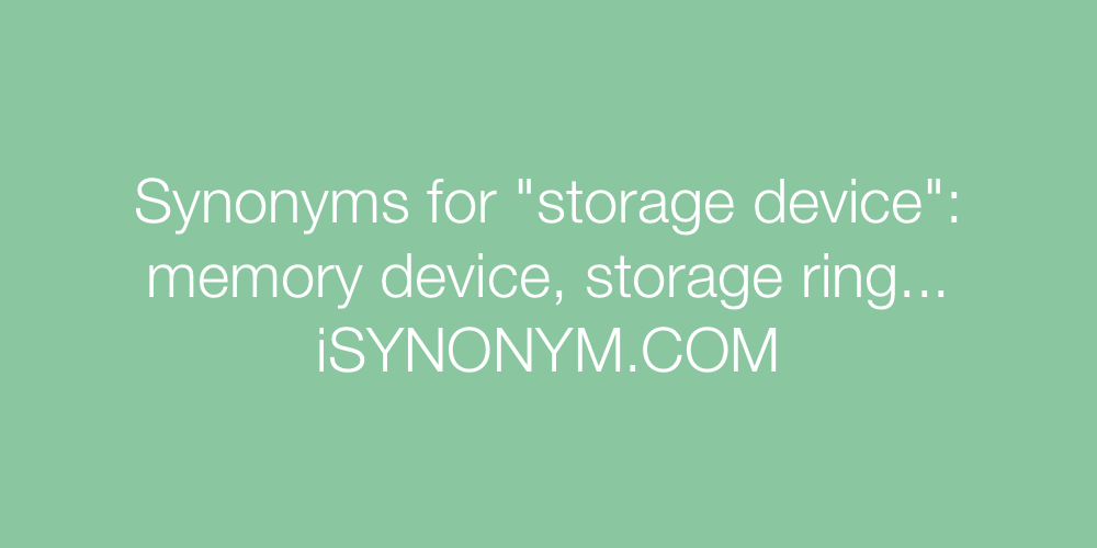 Synonyms storage device