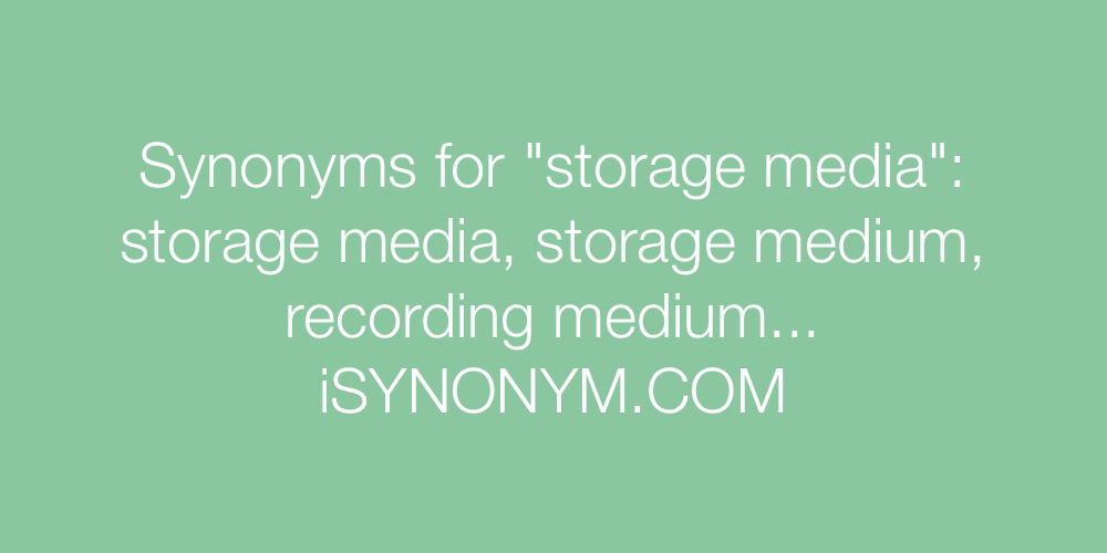 Synonyms storage media