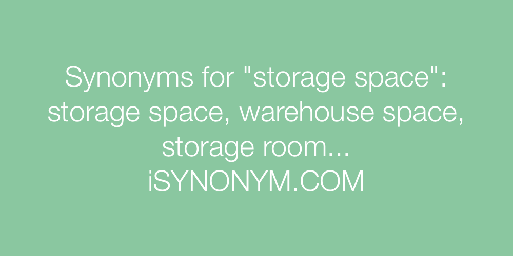 Synonyms storage space