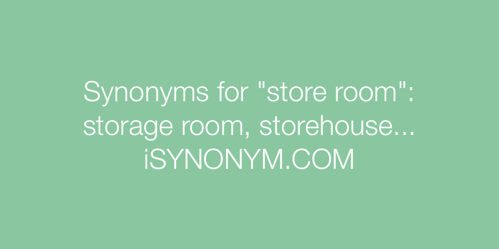 Synonyms store room