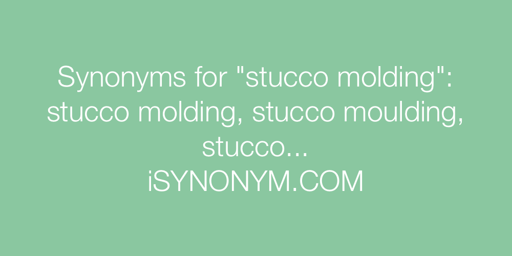 Synonyms stucco molding